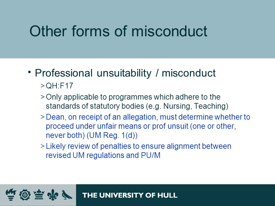 Other forms of misconduct Professional unsuitability / misconduct >QH:F17 >Only applicable to programmes which adhere to the standards of statutory bo
