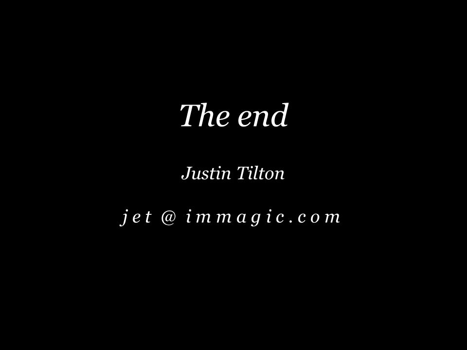 The end Justin Tilton j e t @ i m m a g i c. c o m