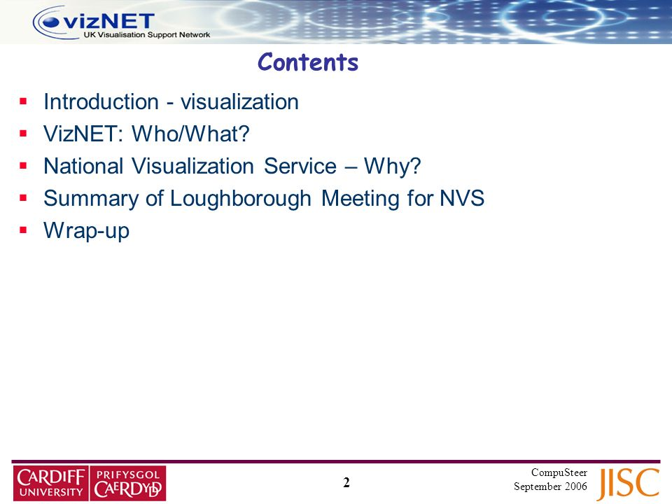 2 CompuSteer September 2006 Contents Introduction - visualization VizNET: Who/What.