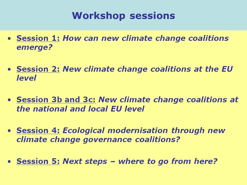 Workshop sessions Session 1: How can new climate change coalitions emerge.