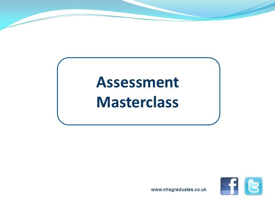 www.nhsgraduates.co.uk Assessment Masterclass