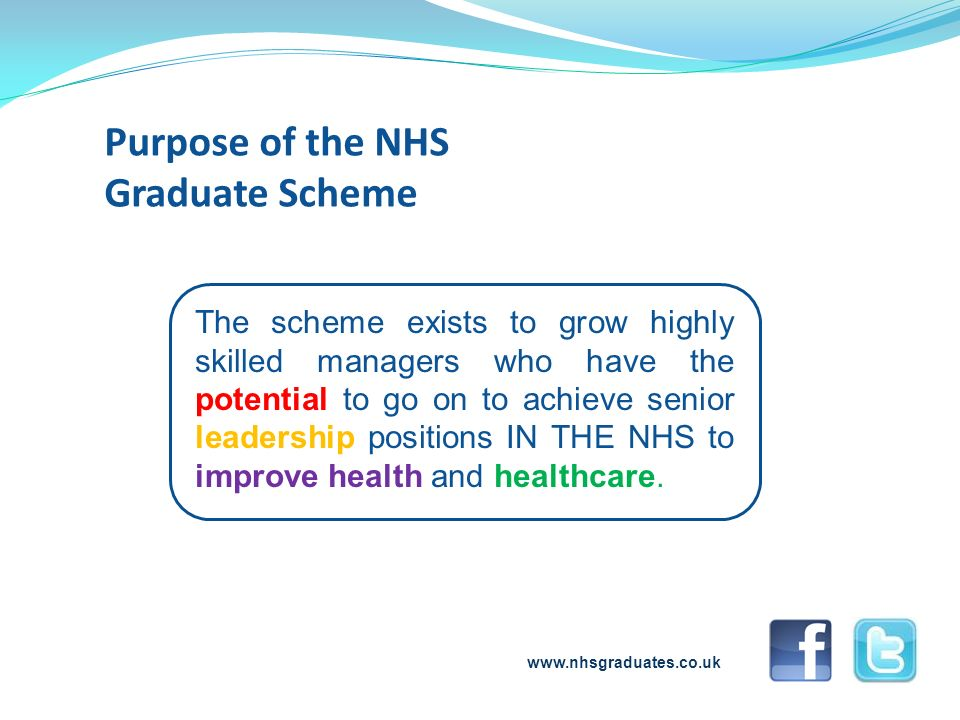 The scheme exists to grow highly skilled managers who have the potential to go on to achieve senior leadership positions IN THE NHS to improve health