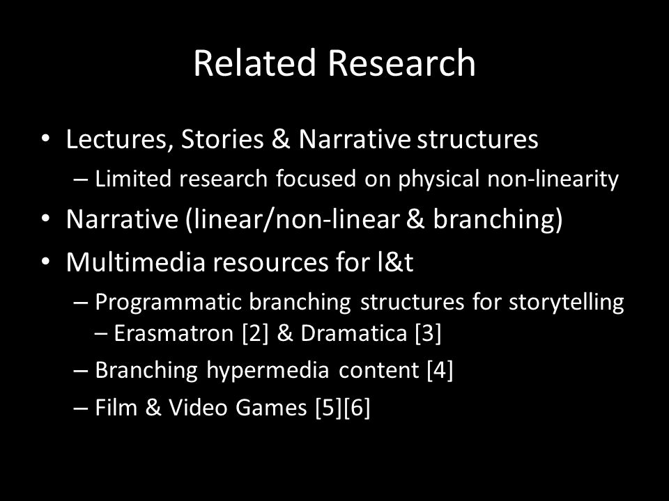 Related Research Lectures, Stories & Narrative structures – Limited research focused on physical non-linearity Narrative (linear/non-linear & branchin
