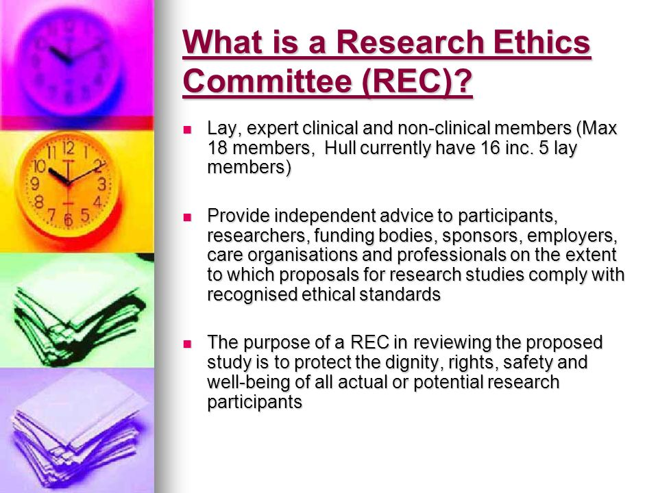 What is a Research Ethics Committee (REC).