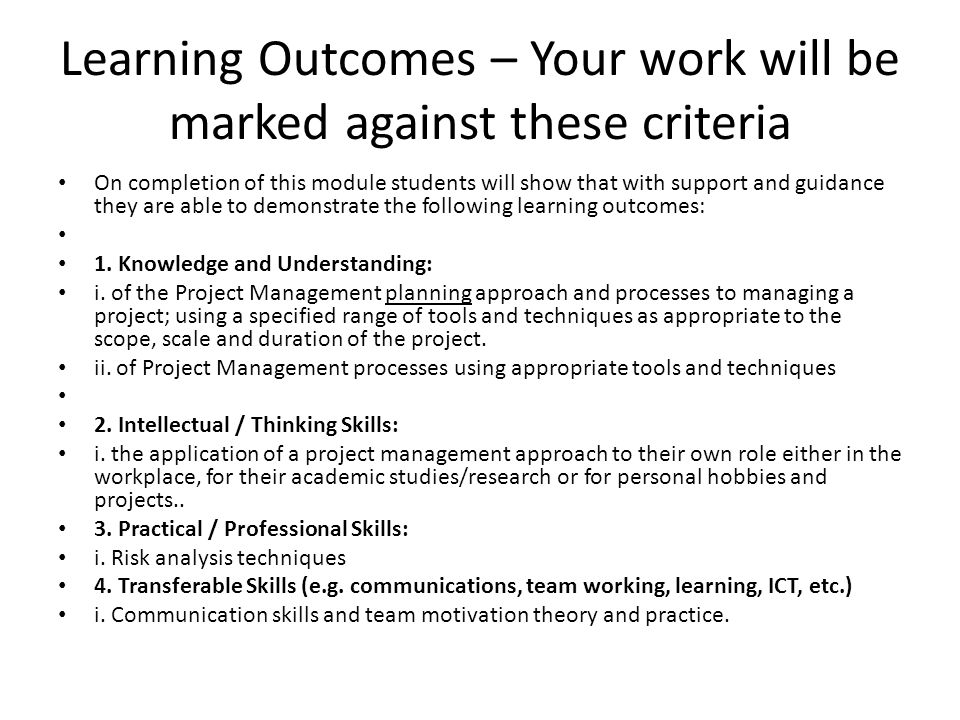 Learning Outcomes – Your work will be marked against these criteria On completion of this module students will show that with support and guidance they are able to demonstrate the following learning outcomes: 1.
