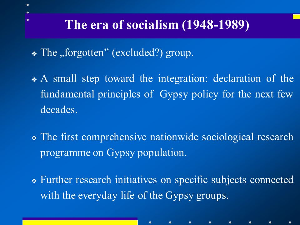 The era of socialism ( ) The forgotten (excluded ) group.