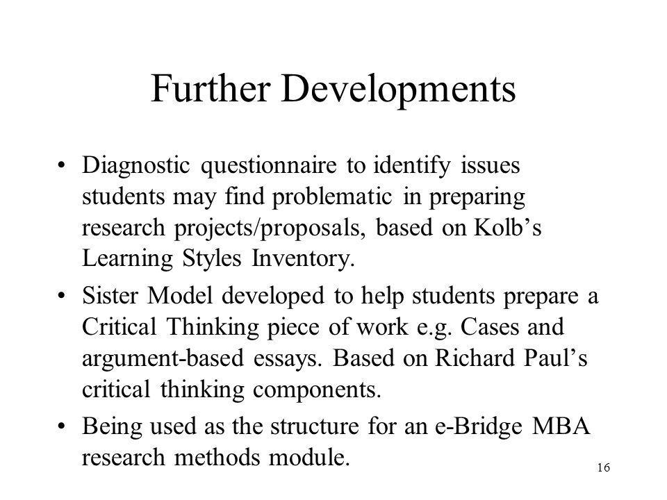 Further Developments Diagnostic questionnaire to identify issues students may find problematic in preparing research projects/proposals, based on Kolb