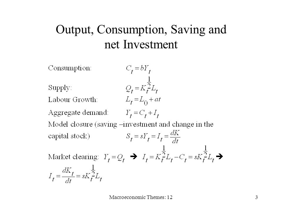 Macroeconomic Themes: 123 Output, Consumption, Saving and net Investment