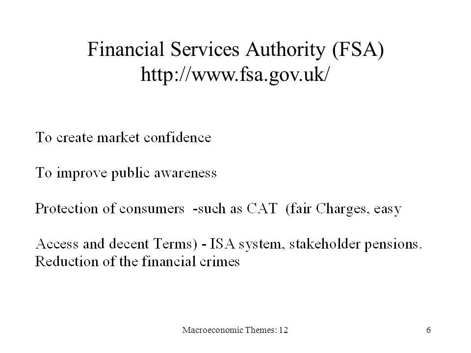 Macroeconomic Themes: 126 Financial Services Authority (FSA) http://www.fsa.gov.uk/