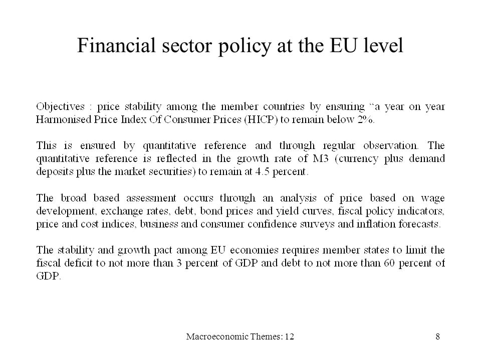 Macroeconomic Themes: 128 Financial sector policy at the EU level