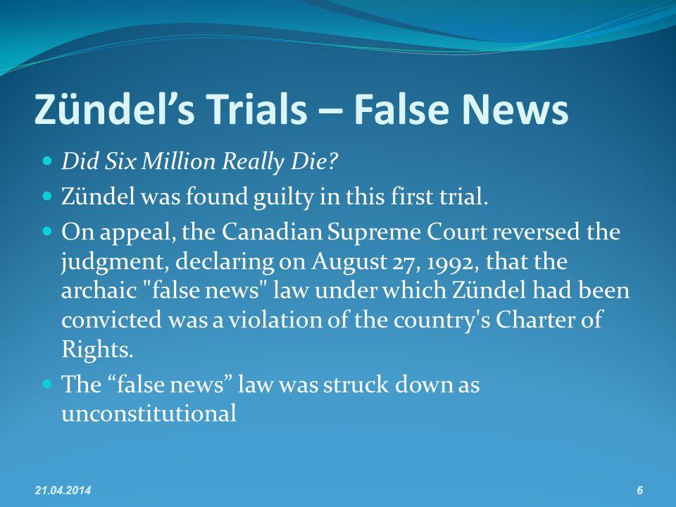 Zündels Trials – False News Did Six Million Really Die.