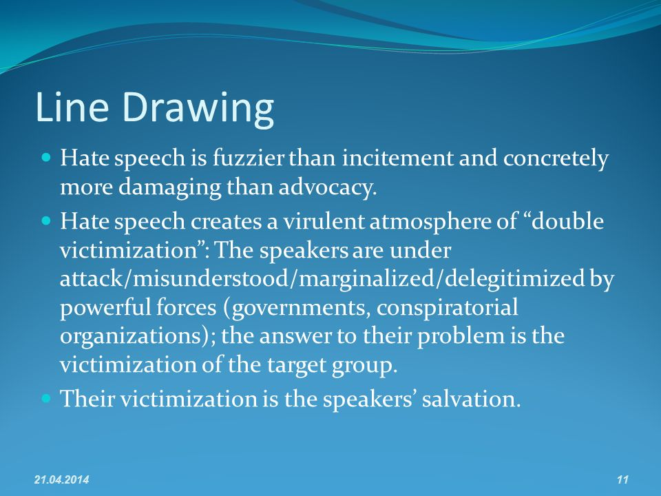 Line Drawing Hate speech is fuzzier than incitement and concretely more damaging than advocacy.