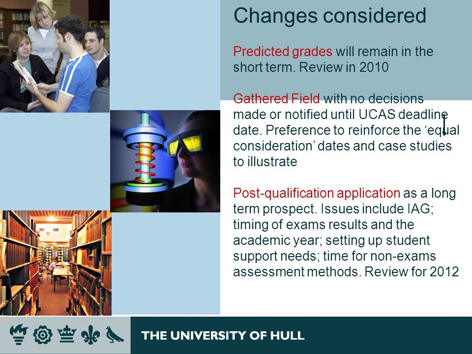 Changes considered Predicted grades will remain in the short term.