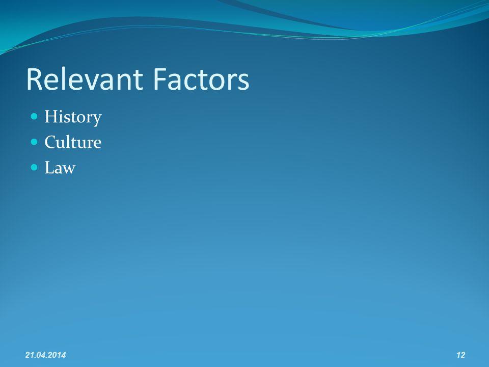 Relevant Factors History Culture Law 21.04.201412