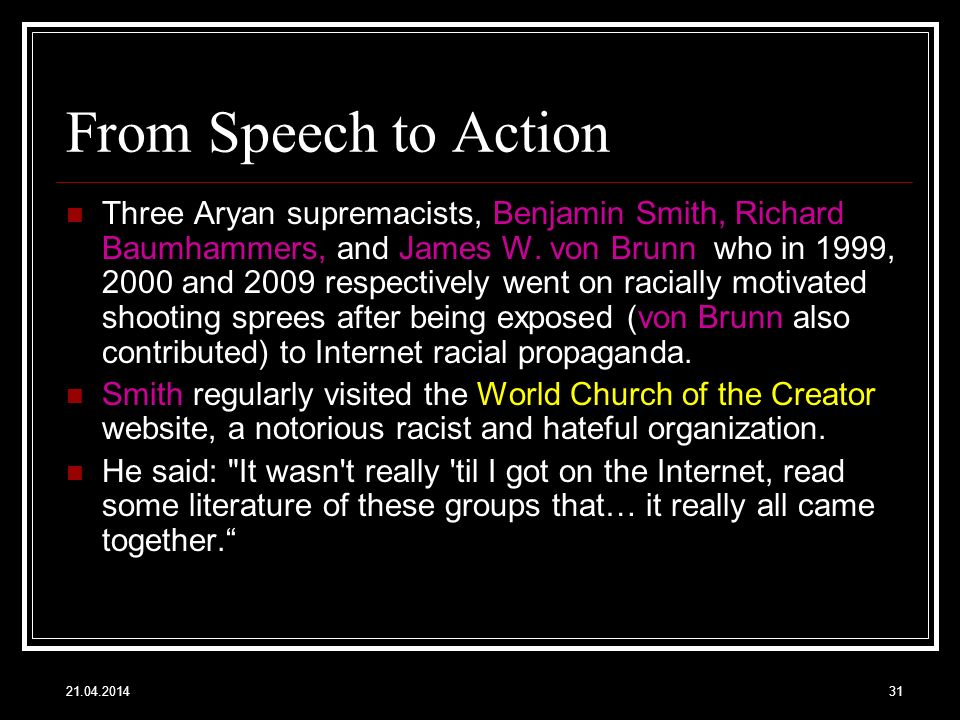 21.04.201431 From Speech to Action Three Aryan supremacists, Benjamin Smith, Richard Baumhammers, and James W.