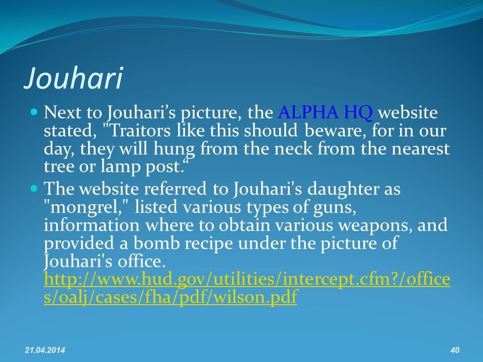 Jouhari Next to Jouharis picture, the ALPHA HQ website stated, Traitors like this should beware, for in our day, they will hung from the neck from the nearest tree or lamp post.
