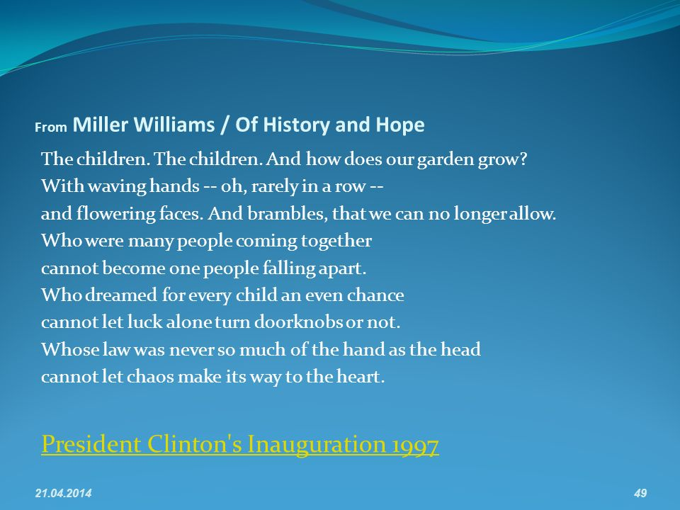 From Miller Williams / Of History and Hope The children.