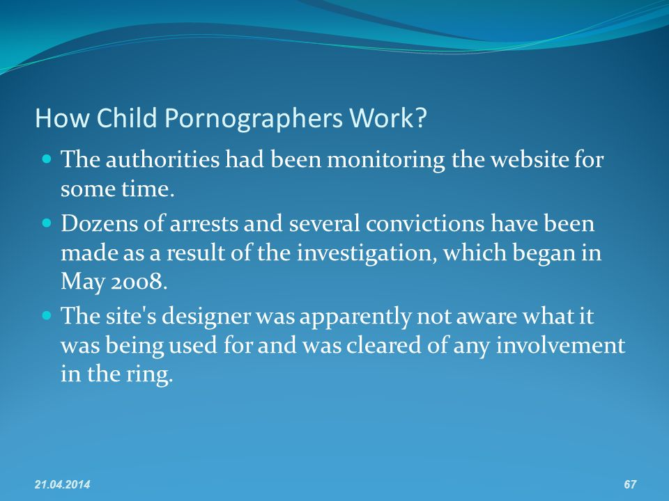 How Child Pornographers Work. The authorities had been monitoring the website for some time.