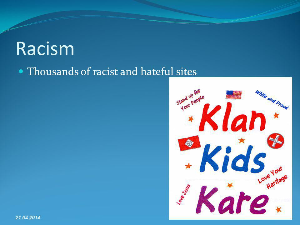 Racism Thousands of racist and hateful sites 21.04.201410