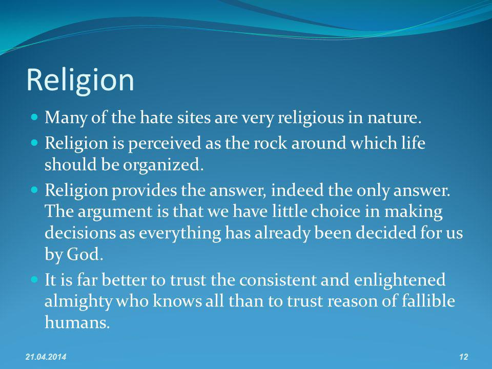 Religion Many of the hate sites are very religious in nature.