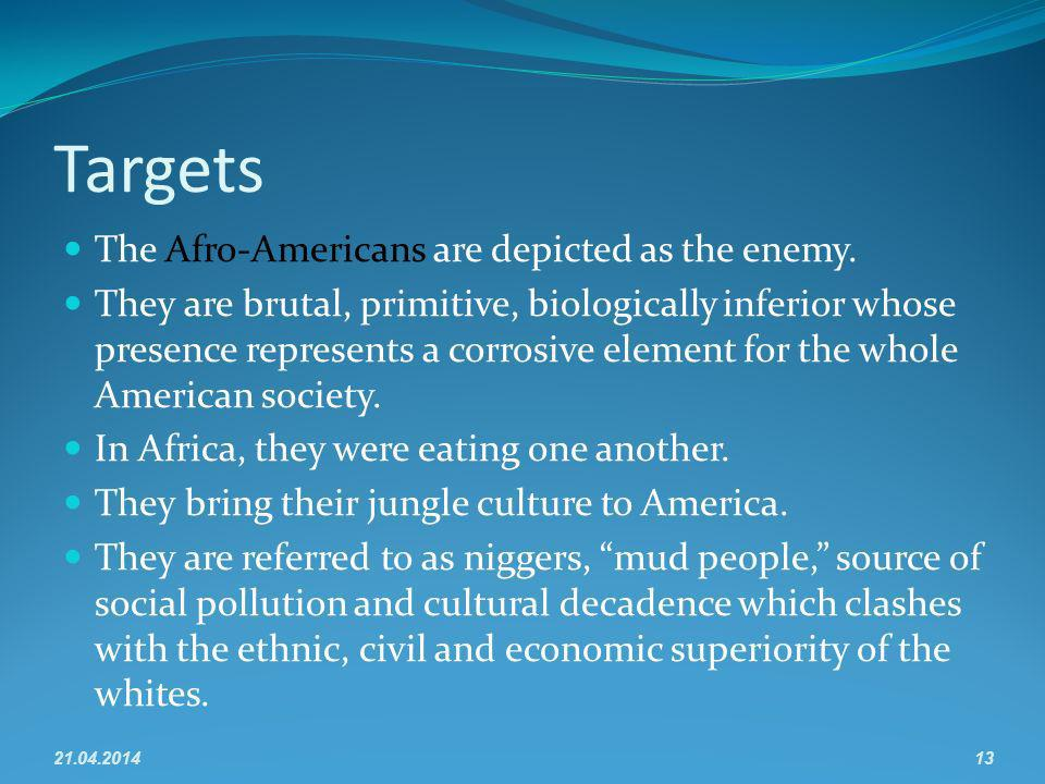 Targets The Afro-Americans are depicted as the enemy.