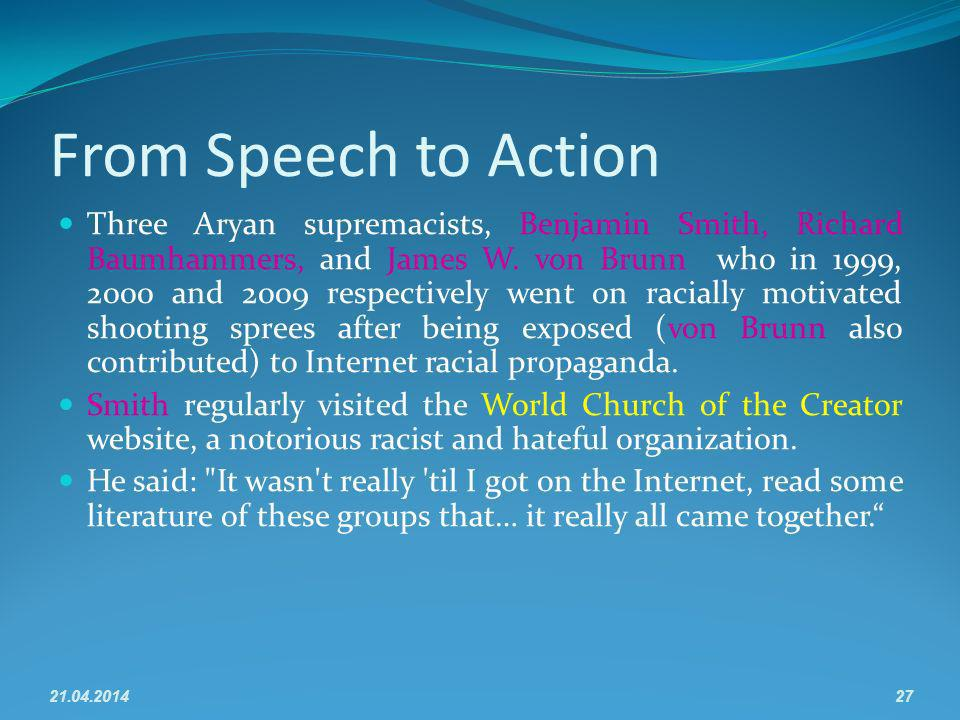 21.04.201427 From Speech to Action Three Aryan supremacists, Benjamin Smith, Richard Baumhammers, and James W.