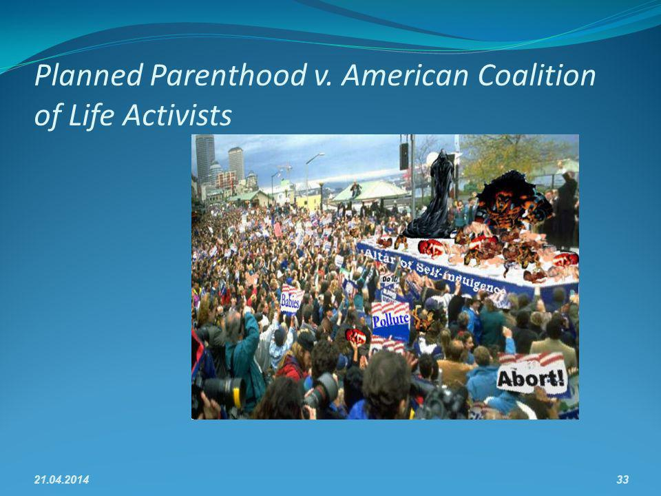 Planned Parenthood v. American Coalition of Life Activists 21.04.201433