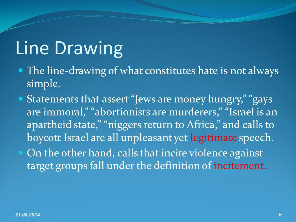 Line Drawing The line-drawing of what constitutes hate is not always simple.