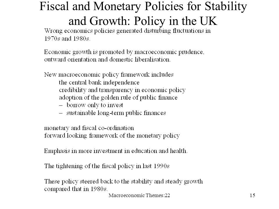 Macroeconomic Themes:2215 Fiscal and Monetary Policies for Stability and Growth: Policy in the UK