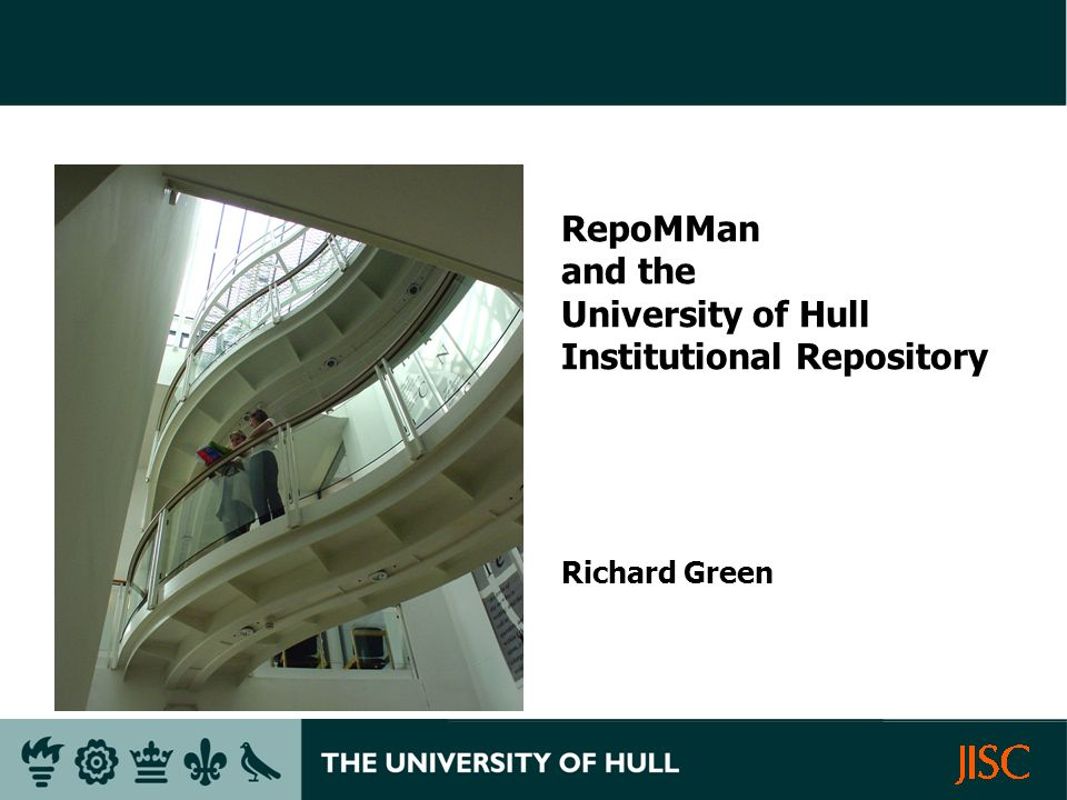 RepoMMan and the University of Hull Institutional Repository Richard Green