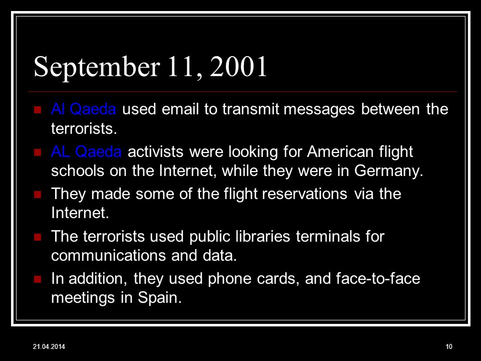 September 11, 2001 Al Qaeda used email to transmit messages between the terrorists.