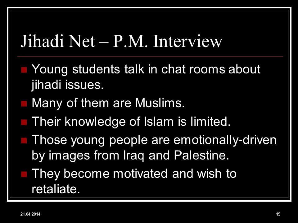 Jihadi Net – P.M. Interview Young students talk in chat rooms about jihadi issues.