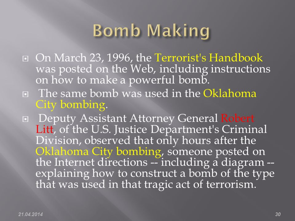 On March 23, 1996, the Terrorist s Handbook was posted on the Web, including instructions on how to make a powerful bomb.