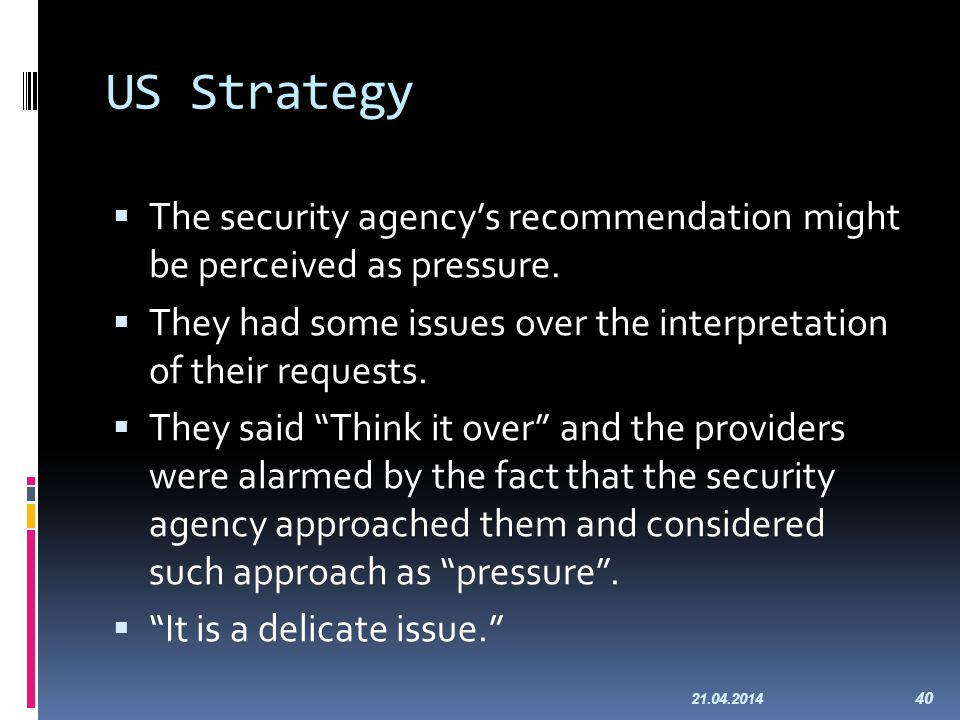 US Strategy The security agencys recommendation might be perceived as pressure.