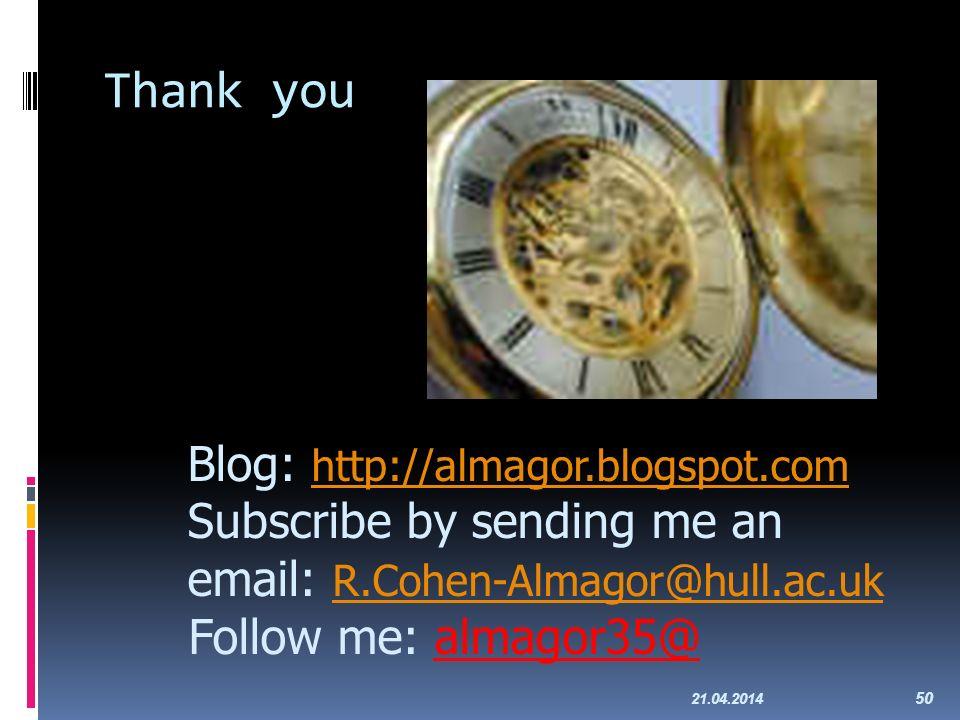Thank you 21.04.2014 50 Blog: http://almagor.blogspot.com http://almagor.blogspot.com Subscribe by sending me an email: R.Cohen-Almagor@hull.ac.uk R.Cohen-Almagor@hull.ac.uk Follow me: almagor35@