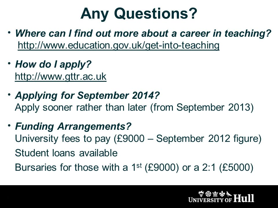 Any Questions. Where can I find out more about a career in teaching.