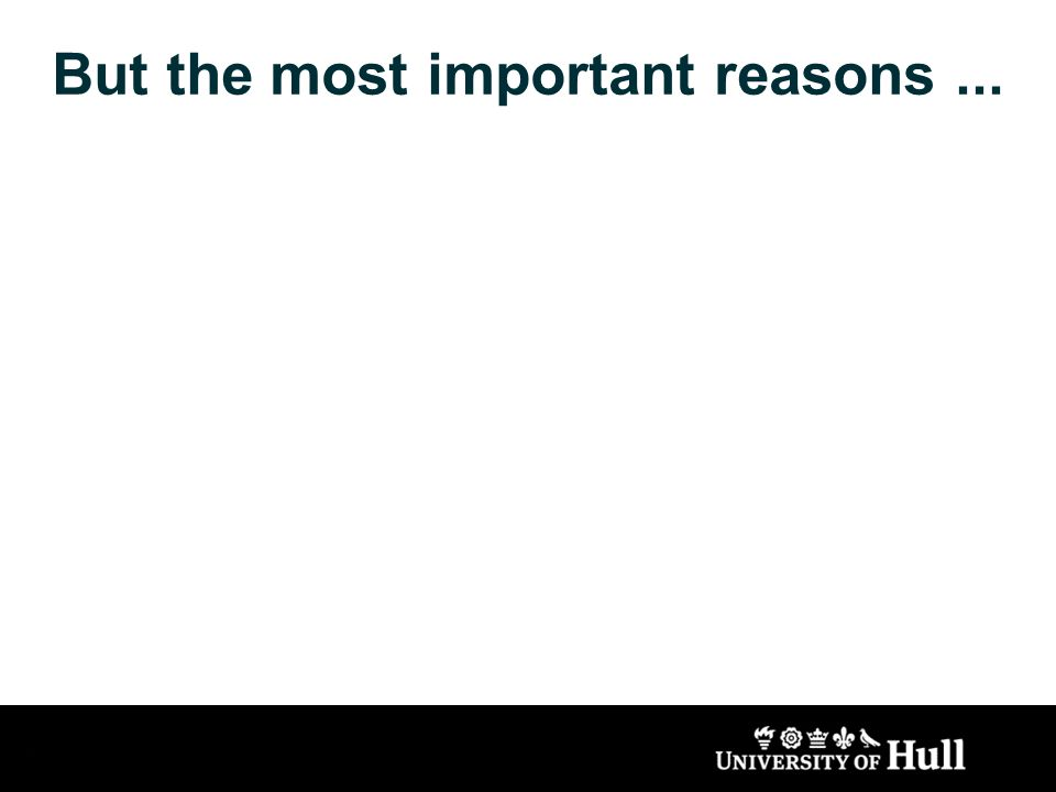 But the most important reasons...