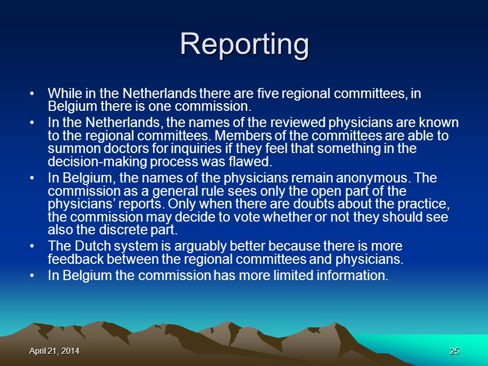 Reporting While in the Netherlands there are five regional committees, in Belgium there is one commission.