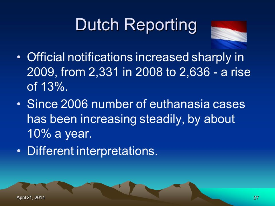 Dutch Reporting Official notifications increased sharply in 2009, from 2,331 in 2008 to 2,636 - a rise of 13%.