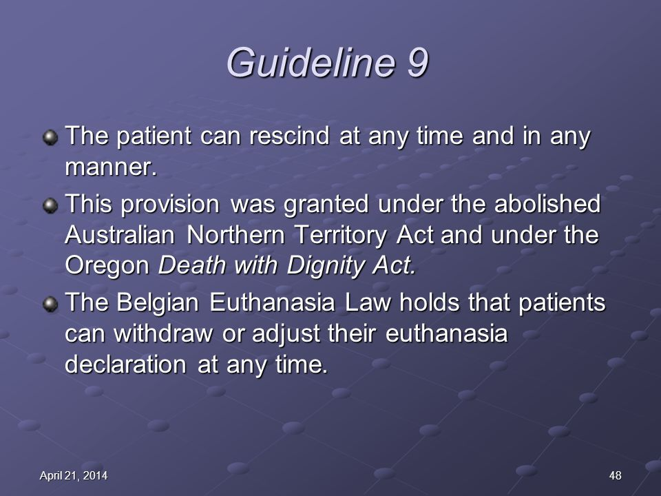 48April 21, 2014April 21, 2014April 21, 2014 Guideline 9 The patient can rescind at any time and in any manner.
