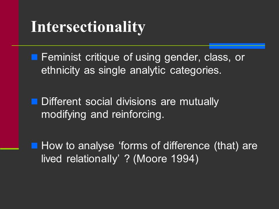 Summary Issues raised in the literature on intersectionality have travelled but in selective ways have not had a great influence on quantitative methodologies Applying a more inter-sectional approach allows description and documentation of differences as they are lived provides a basis for wider association (e.g.