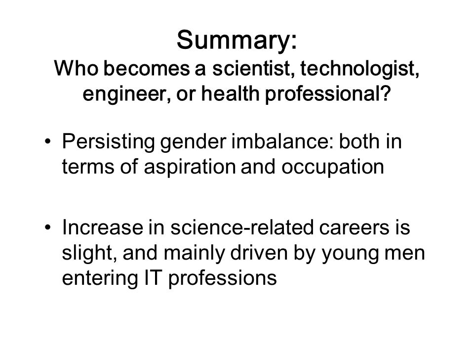 Summary: Who becomes a scientist, technologist, engineer, or health professional? Persisting gender imbalance: both in terms of aspiration and occupat