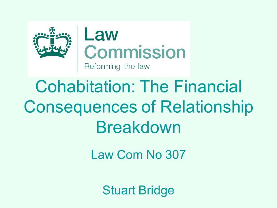 Cohabitation: The Financial Consequences of Relationship Breakdown Law Com No 307 Stuart Bridge