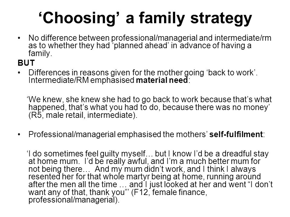 Choosing a family strategy No difference between professional/managerial and intermediate/rm as to whether they had planned ahead in advance of having a family.