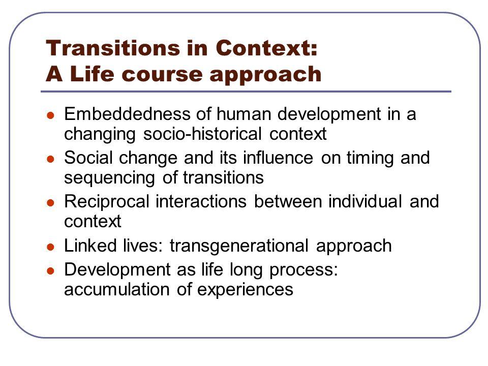 Antecedents to transition pathways Socio-economic family background Gender Socialisation experiences Individual characteristics (capabilities, goals, motivation) Socio-historical context