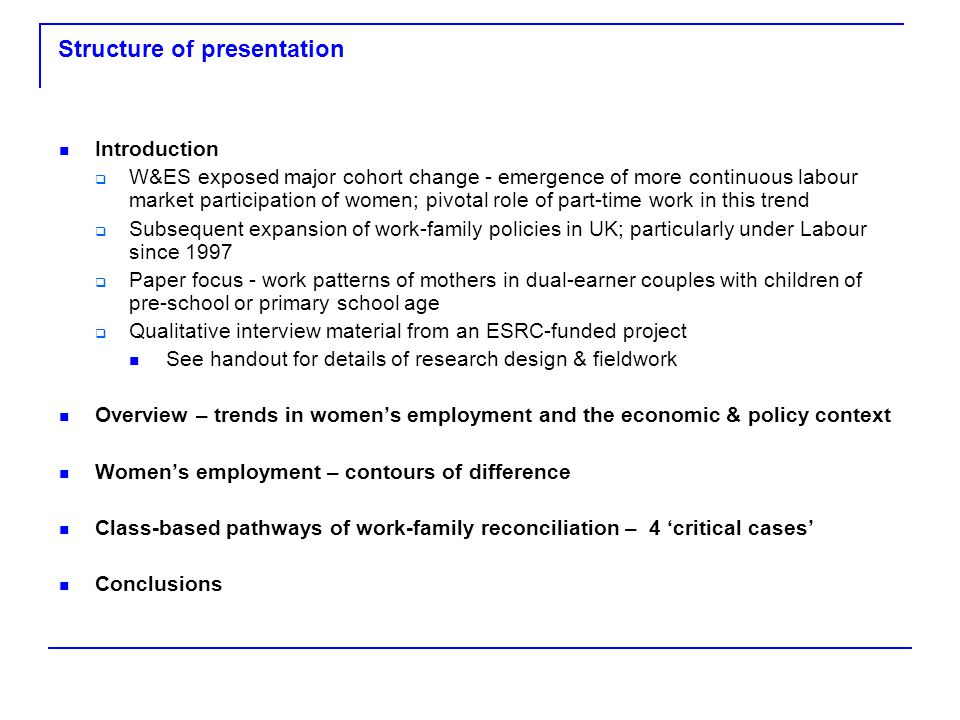Structure of presentation Introduction W&ES exposed major cohort change - emergence of more continuous labour market participation of women; pivotal r