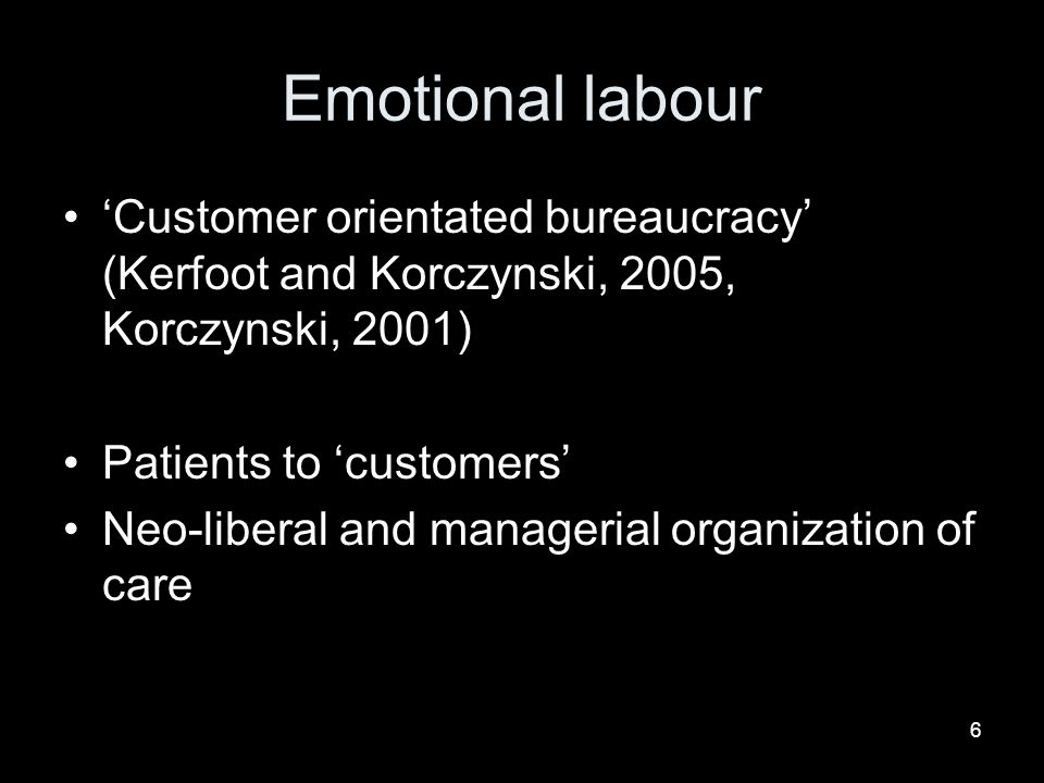 7 Body work Wolkowitz (2002: 501) argues the worker is employed as much to carry dirts stigma as to labour Need to be explicit in recognizing, and therefore attempting to deal with, the centrality of body work to post industrial national and global economies.