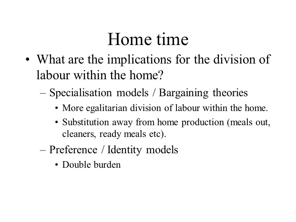 Home time What are the implications for the division of labour within the home.