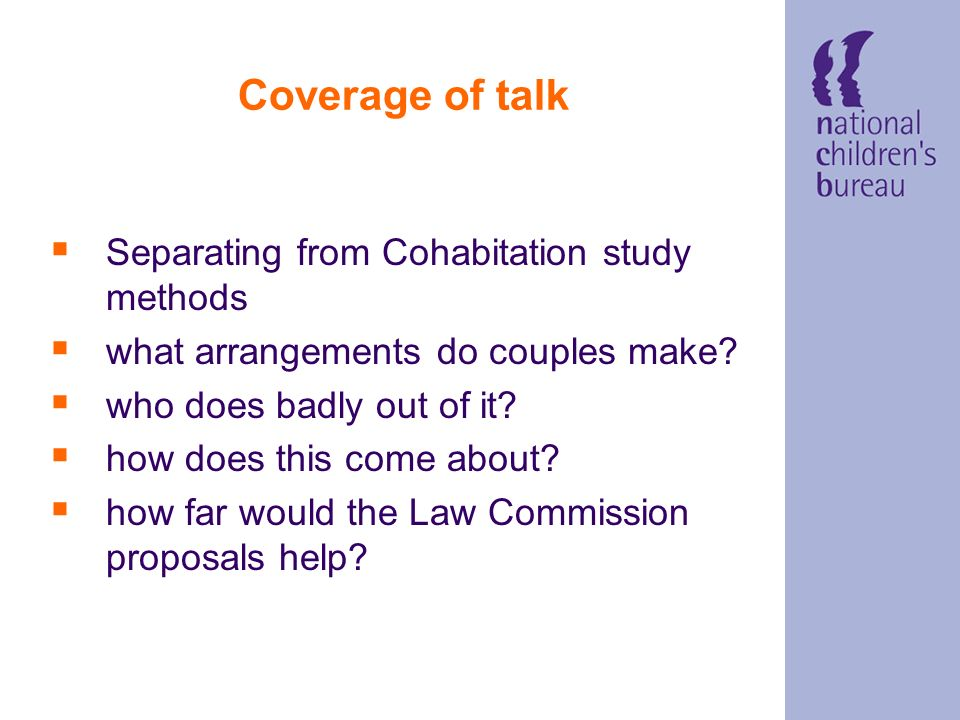 Coverage of talk Separating from Cohabitation study methods what arrangements do couples make.