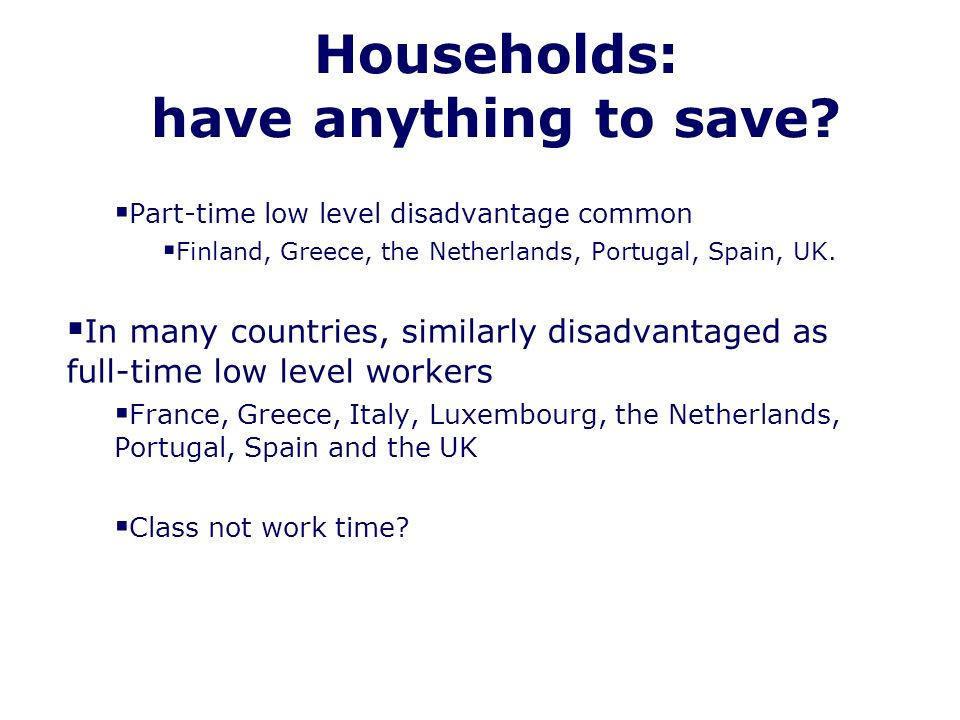 Households: have anything to save.